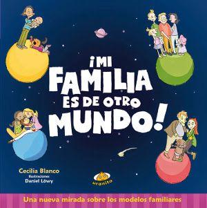 ¡Mi familia es de otro mundo! Cecilia Blanco. Uranito