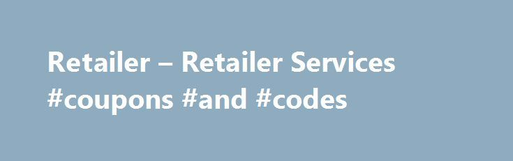 Retailer – Retailer Services #coupons #and #codes http://retail.nef2.com/retailer-retailer-services-coupons-and-codes/  #diamond retailers # Since 1982, Diamond Comic Distributors has helped comic book specialty retailers grow their businesses, their customer bases, and their sales. By offering a comprehensive slate of products and services – and by improving them in response to retailer feedback – we enable retailers to operate their businesses efficiently and profitably. Diamond works with…