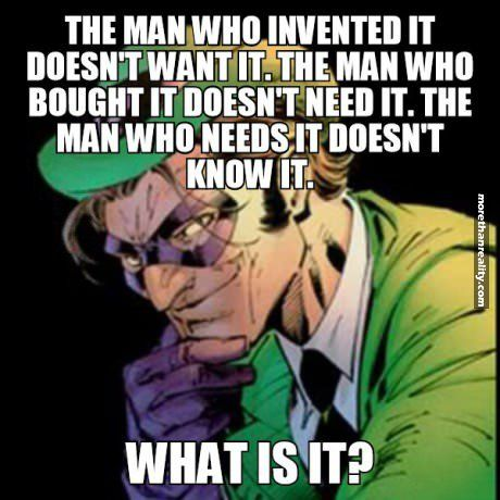 Riddle me this, riddle me that