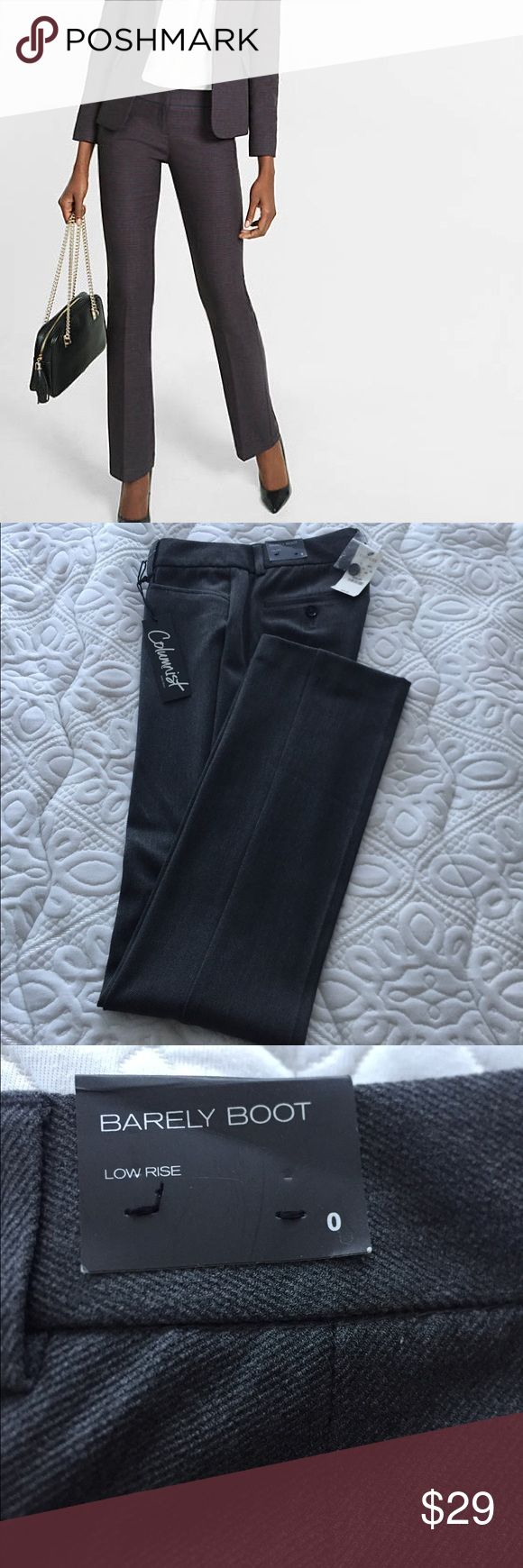 Express columnist barely boot pants Dark grey Express columnist barely boot pants. Size 0 have NOT been altered in any way. NWT. A MUST FOR ANY WARDROBE. Express Pants Boot Cut & Flare