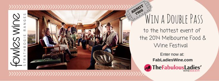 Enter here --> http://fabulousladieswinesociety.com/2014/01/win-a-double-pass-to-the-most-exciting-melbourne-food-wine-festival-event-of-2014/