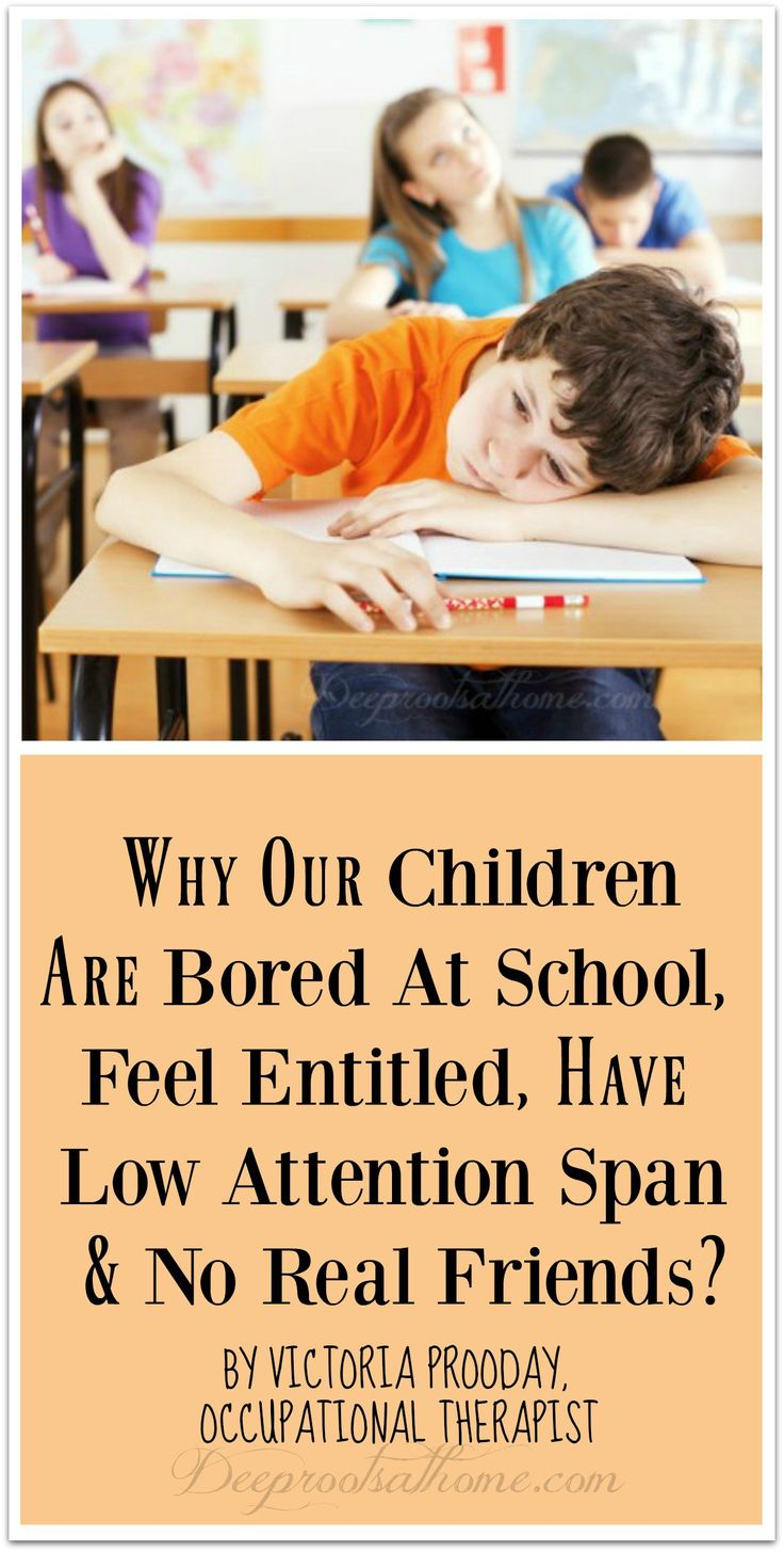 Reasons Today's Kids Are Bored At School, Feel Entitled, Have No Patience & No Real Friends