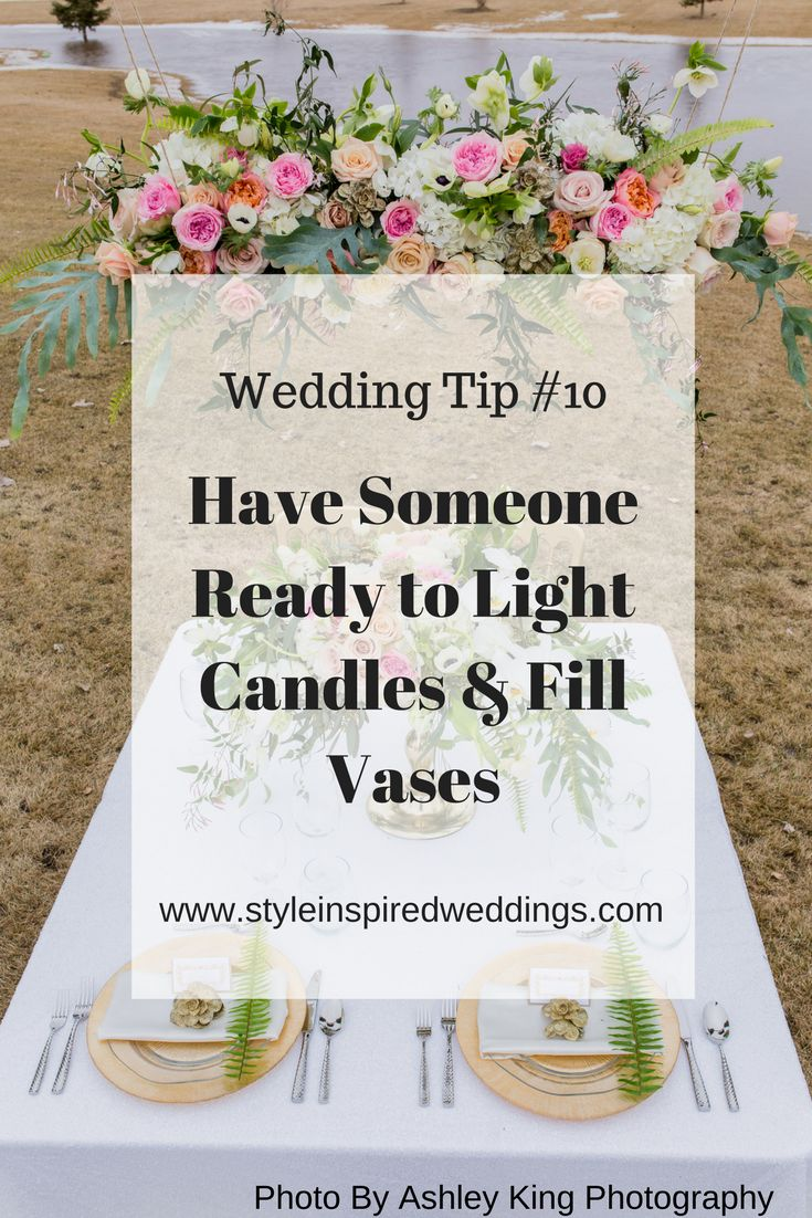 If you are using Candles during your ceremony or reception I highly suggest assigning someone ahead of time to light all candles. This will help to have everything ready for before guests start to arrive. You could also have someone go turn the candles on if you are using battery operated ones too.