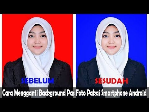 20 Warna Background Foto Melamar Kerja Cara Mengganti Background Pas Foto Pakai Smartphone Android Download 2 Kode Warna Ba Pas Foto Smartphone Photoshop