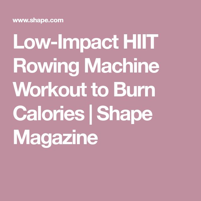 Low-Impact HIIT Rowing Machine Workout to Burn Calories | Shape Magazine