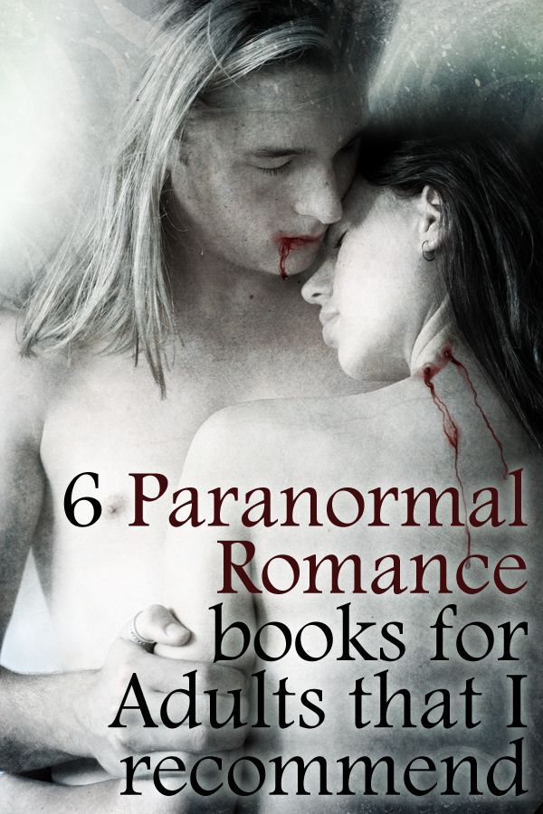 6 Paranormal Romance books for adults that I recommend