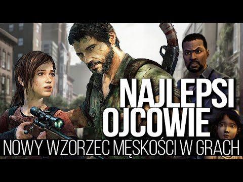 NAJLEPSI OJCOWIE z gier - nowy wzorzec męskości [tvgry.pl]