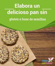 Elabora un delicioso pan sin gluten a base de #Semillas  Descubre este sorprendente pan sin gluten de semillas, libre de #Harinas, rico en ácidos grasos esenciales, #Proteína y fibra. #Recetas