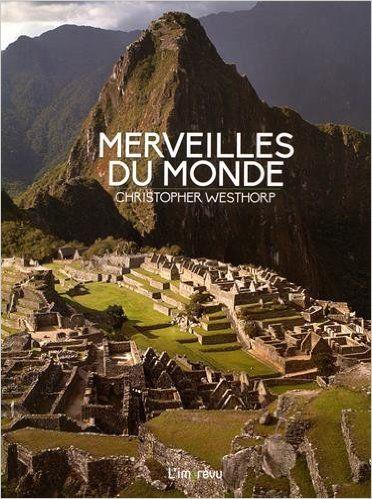 Amazon.fr - Merveilles du monde - Christopher Westhorp - Livres