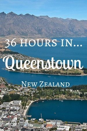36 Hours in Queenstown, New Zealand. One couples blog of there adventures in Queenstown, New Zealand.