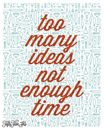 This is so true for me right now! I've got so many ideas and plans......it feels so so good.  :-)