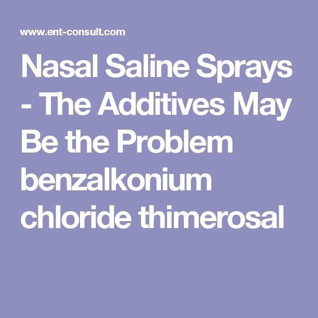 Nasal Saline Sprays - The Additives May Be the Problem  benzalkonium chloride thimerosal