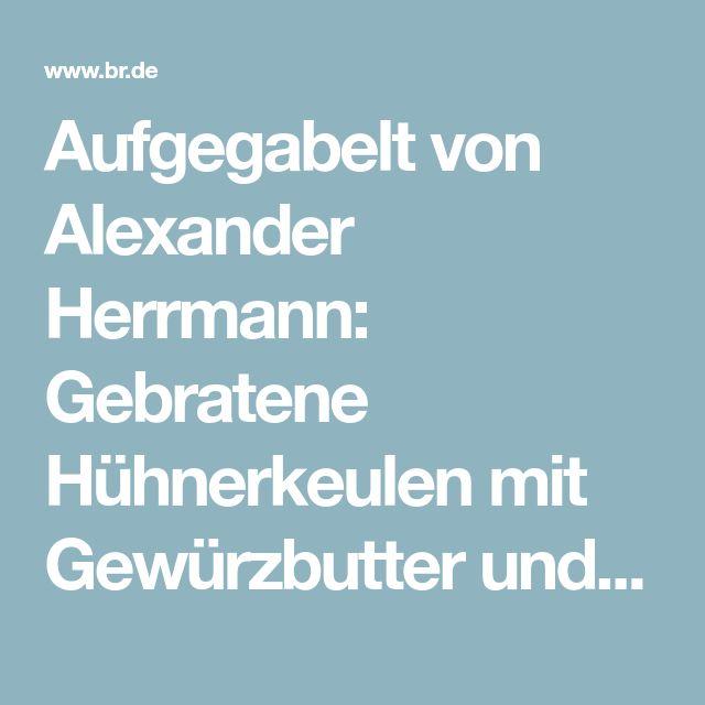 Weihnachtsmenü Alexander Herrmann.Aufgegabelt Von Alexander Herrmann Gebratene Hühnerkeulen Mit