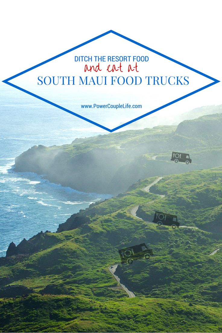 Ditch the resort food in South Maui and hit up these delicious food trucks!