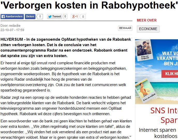 22-10-2007Verborgen kosten in Rabobank hypotheek. (Algemeen Dagblad)http://www.ad.nl/ad/nl/4566/Geld/article/detail/2231681/2007/10/22/Verborgen-kosten-in-Rabohypotheek.dhtml
