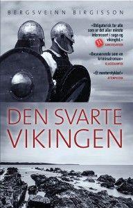 Bergsveinn Birgisson - Den svarte vikingen «Et mesterstykke» - Aftenposten. Nå i pocketutgave.