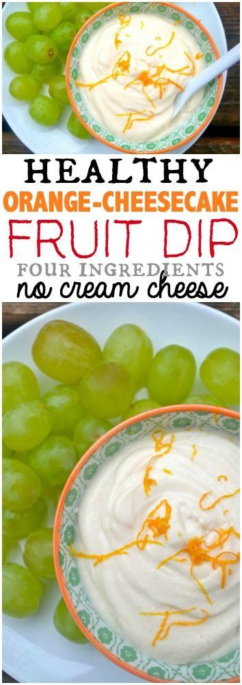 Healthy Orange Cheesecake Fruit Dip.  No Cream Cheese!  No Funky Ingredients.  AH mazing!  Only 4 Ingredients!