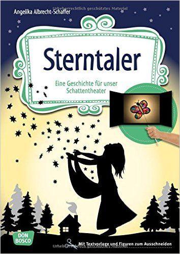 Sterntaler: Eine Geschichte für unser Schattentheater mit Textvorlage und Figuren zum Ausschneiden Geschichten und Figuren für unser Schattentheater: Amazon.de: Angelika Albrecht-Schaffer: Bücher