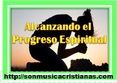 ALCANZANDO EL PROGRESO ESPIRITUAL