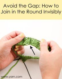 To join in the round invisibly, cast on one more stitch than your pattern calls…