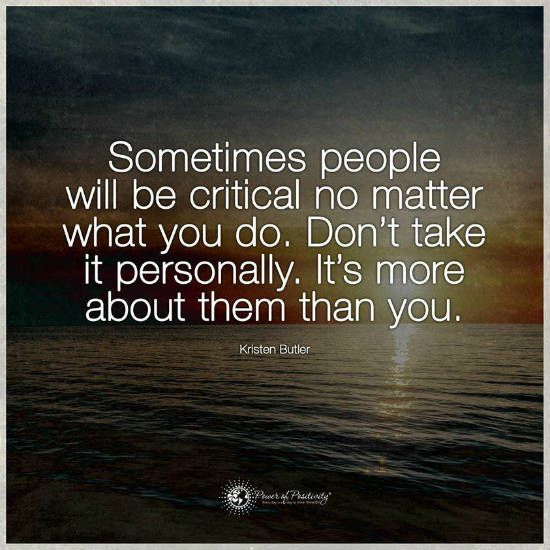 Sometimes people will be critical no matter what you do - Kristen Butler Quote