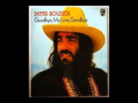 Demis Roussos Goodbye My Love Goodbye English Original Version Youtube Goodbye My Love My Love Original Version