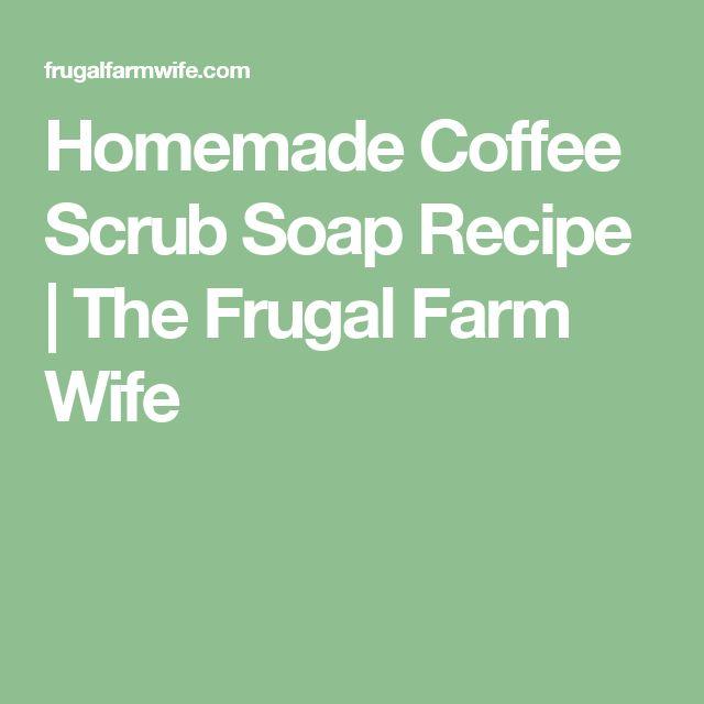 Homemade Coffee Scrub Soap Recipe   The Frugal Farm Wife