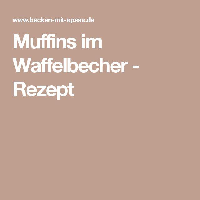 muffins birthday party forward muffins im waffelbecher rezept