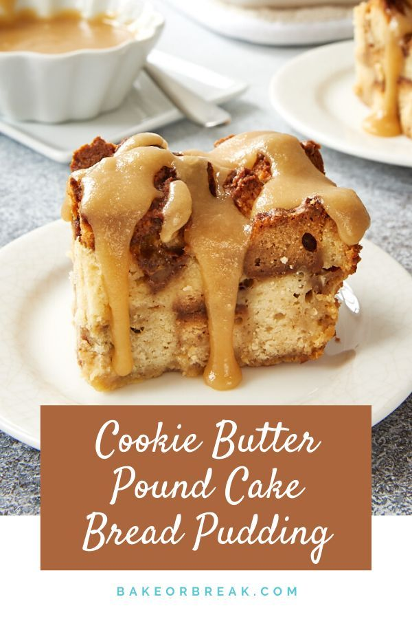 Cookie Butter Pound Cake Bread Pudding Recipe Butter Pound