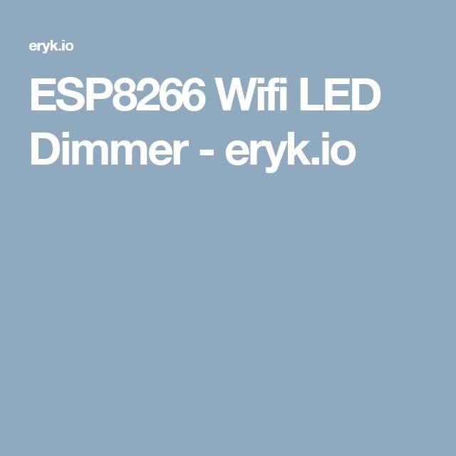 ESP8266 Wifi LED Dimmer - eryk.io