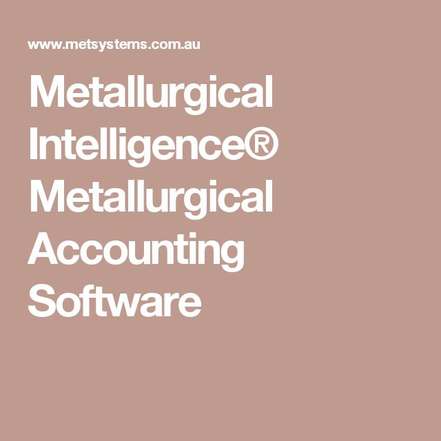 Metallurgical Intelligence® Metallurgical Accounting Software