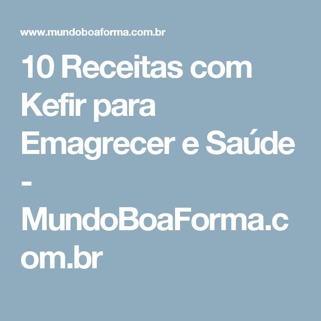 10 Receitas com Kefir para Emagrecer e Saúde - MundoBoaForma.com.br