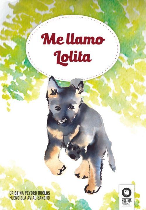 (Ebook/Papel). Me llamo Lolita y soy la más pequeña de cuatro hermanos. Nací lejos de aquí, en el campo. Mi madre era una pastora alemana de color marrón, muy guapa y cariñosa, y mi padre, un buen perro de la misma raza, elegante y negro como el azabache.