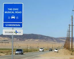 Musical highway in Lancaster, CA. It plays The William Tell Overture. Apparently sounds best when driving a Honda. Seriously.