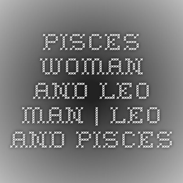 how to fall in love with a pisces woman