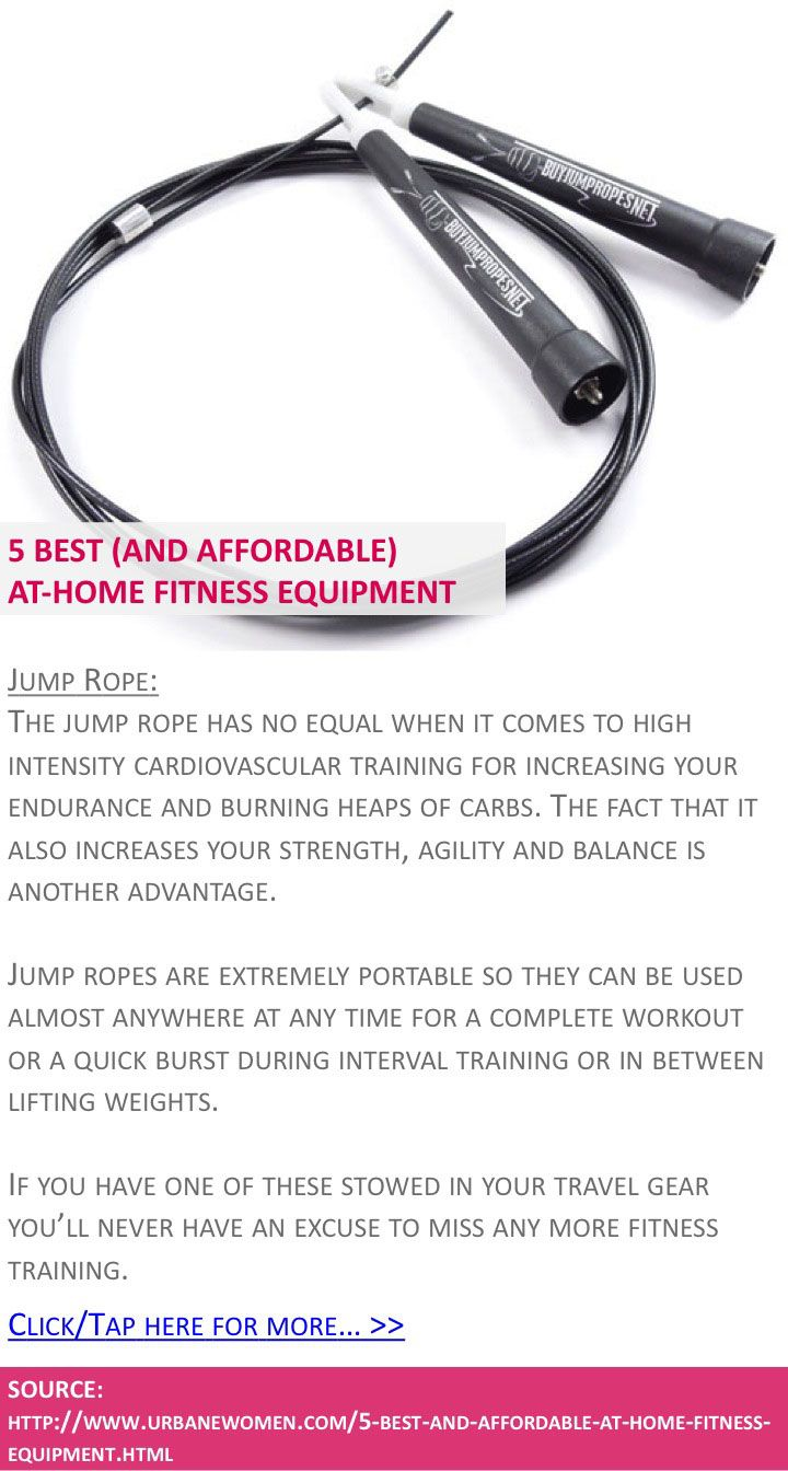5 best (and affordable) at-home fitness equipment - Jump rope - Click for more: http://www.urbanewomen.com/5-best-and-affordable-at-home-fitness-equipment.html