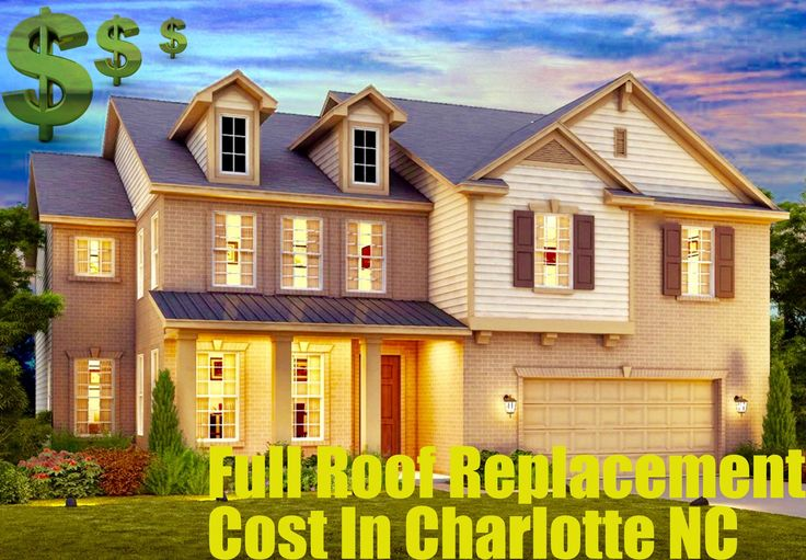Full Roof Replacement Cost In Charlotte NC, roof repairs in Charlotte NC