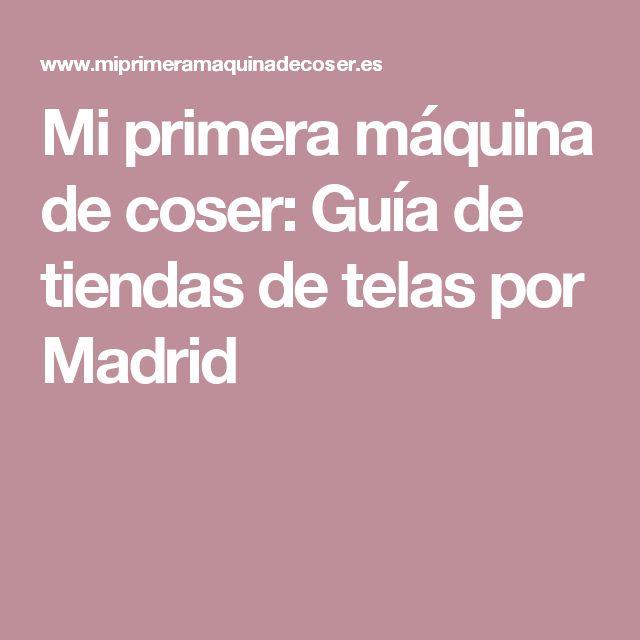 Mi primera máquina de coser: Guía de tiendas de telas por Madrid