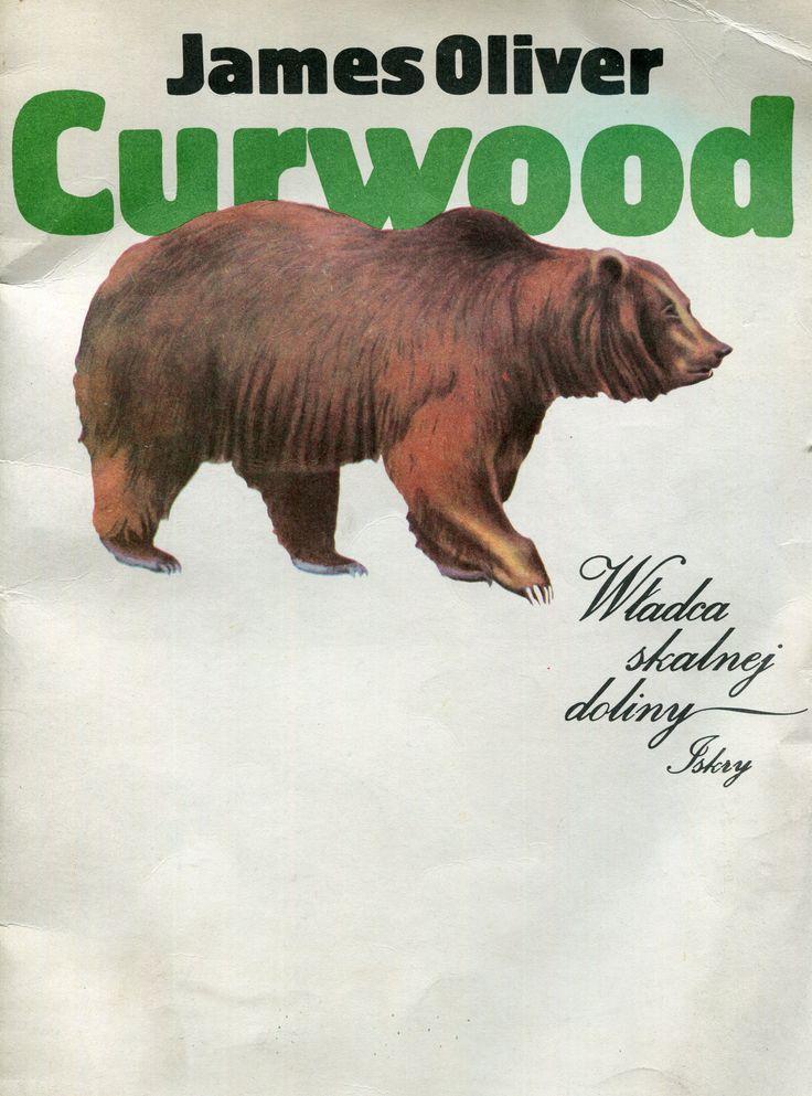 """""""Władca skalnej doliny"""" (The Grizzly) James Oliver Curwood Translated by Jerzy Marlicz Cover by Maciej Buszewicz Published by Wydawnictwo Iskry 1986"""