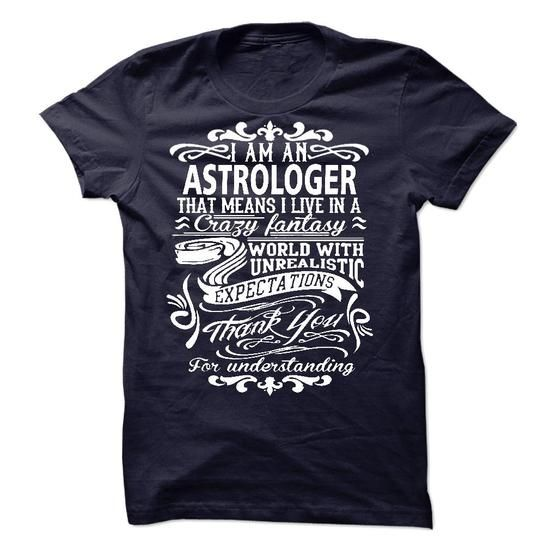 i am an ASTROLOGER. Thank you! - #boyfriend gift #qoutes. SAVE => https://www.sunfrog.com/LifeStyle/i-am-an-ASTROLOGER-Thank-you.html?60505