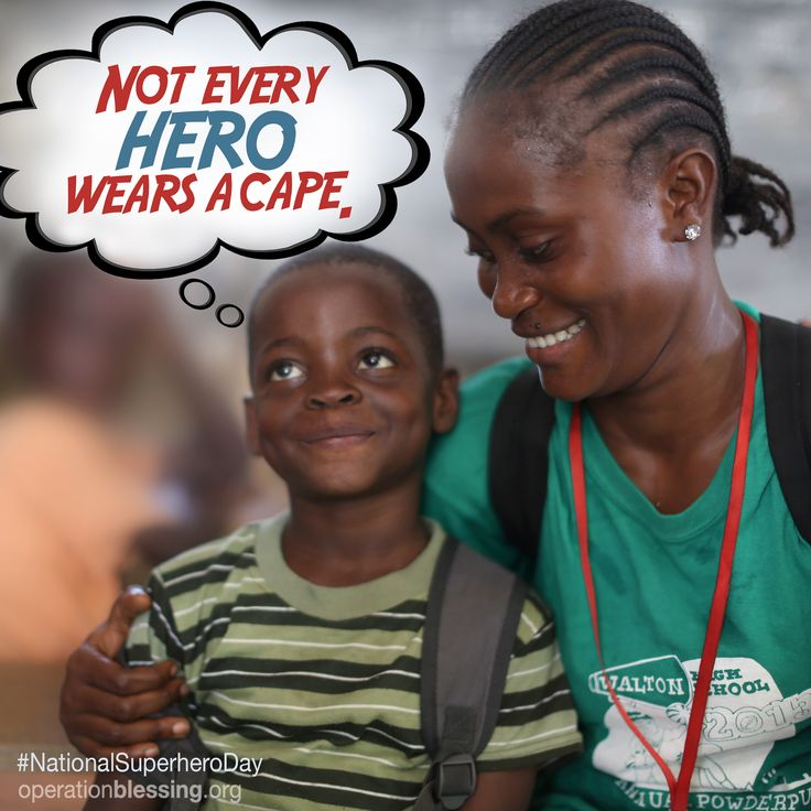 On National Super Hero Day, let's remember to honor the everyday heroes, like Garmai in Africa, who works hard to make the world a better place for Ebola orphans.  #operationblessing #heroes