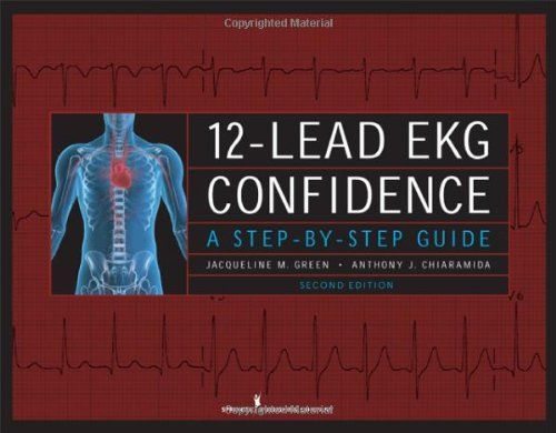 Bestseller Books Online 12-Lead EKG Confidence: A Step-by-Step Guide, Second Edition Ms. Jacqueline M. Green MS  RN  APN-C  CNS  CCRN, Dr. Anthony J. Chiaramida MD  FACC $41.17  - http://www.ebooknetworking.net/books_detail-082610472X.html