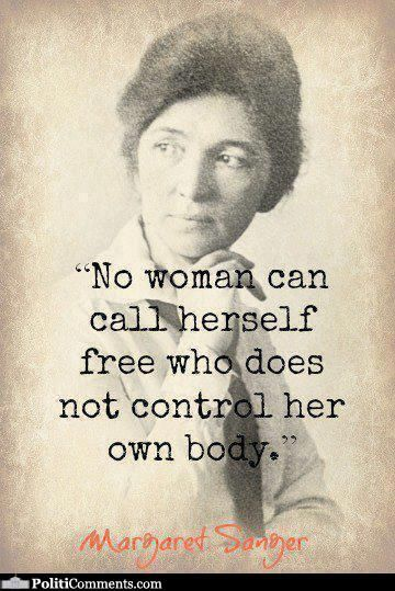 Margaret Sanger, American birth control activist, sex educator, and nurse (1879 – 1966)