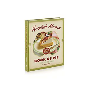 The Hoosier Mama Book of Pie Cookbook