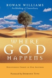"""""""Where God Happens"""" by Rowan Williams. I'm looking forward to considering this in the context of hospitality."""