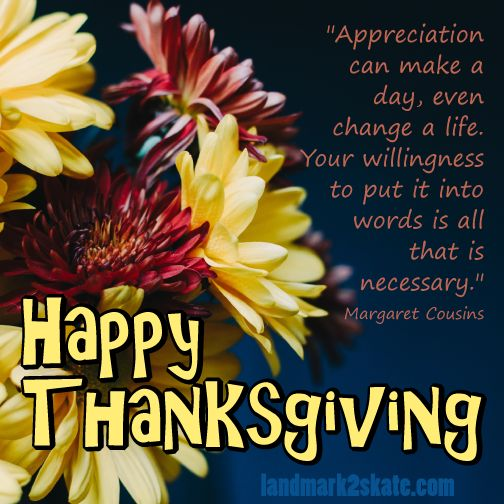 """""""Appreciation can make a day, even change a life. Your willingness to put it into words is all that is necessary."""" ~Margaret Cousins"""