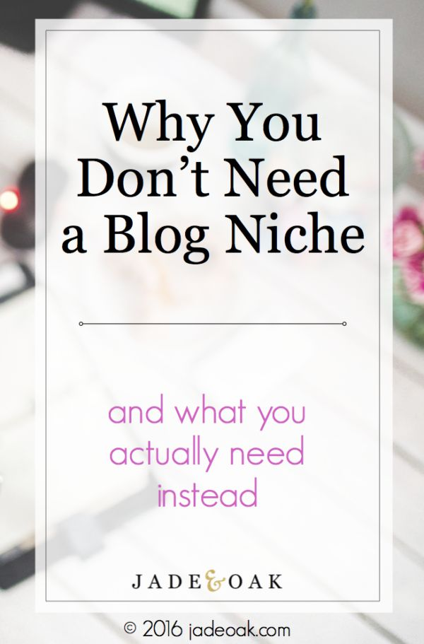 Why You DON'T Need a Blog Niche - Being constrained to a super specific blog need is tough and can leave you feeling discouraged. Learn what you need to be doing for your blog instead.