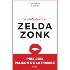 La drôle de vie de Zelda Zonk 2015 Laurence PEYRIN