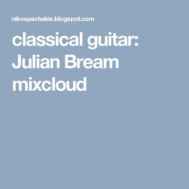 classical guitar: Julian Bream mixcloud