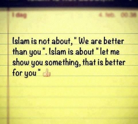 "Islam is not about ""We are better than you"".... (100+) islamic quotes 